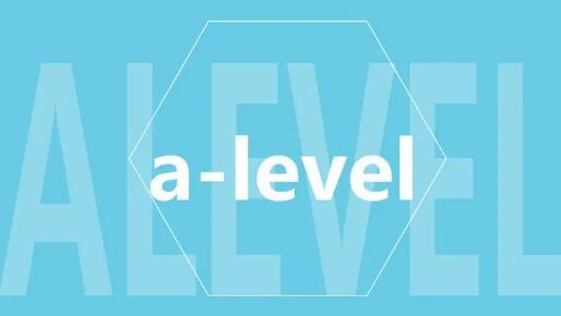 明年Alevel课程考试及评估变更(下)